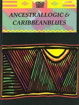 Ancestrallogic And Caribbean Blues (Paperback)