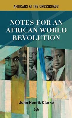 Africans at the Crossroads: Notes for an African World Revolution (Hardback)