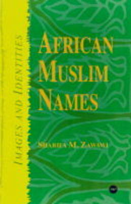 African Muslim Names: Images and Identities (Paperback)