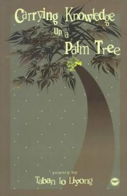 Carrying Knowledge Up A Palm Tree (Paperback)