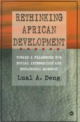 Rethinking African Development: Toward a Framework for Social Integration and Ecological Harmony (Paperback)