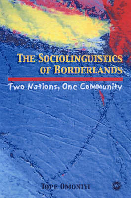 The Sociolinguistics of Borderlands: Two Nations, One Community (Paperback)