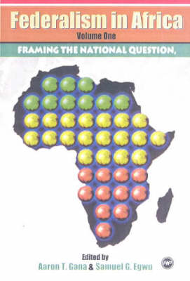 Federalism In Africa Vol. 1: Framing the National Question (Paperback)