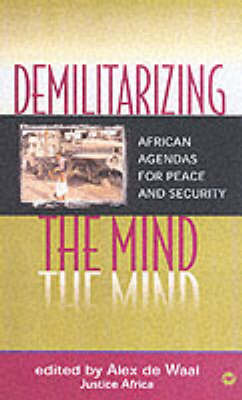 Demilitarizing The Mind: African Agendas for Peace and Security (Paperback)
