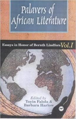 Palavers Of African Literature: Essays in Honor of Bernth Lindfors, Vol. 1 (Paperback)