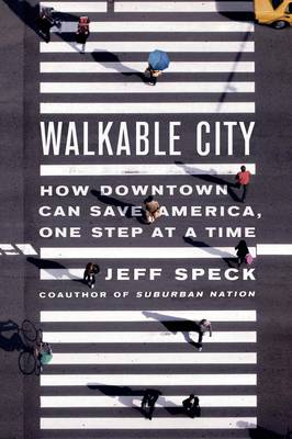 Walkable City: How Downtown Can Save America, One Step at a Time (Paperback)