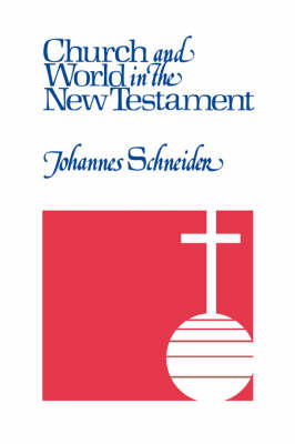 Church and World in the New Testament (Paperback)