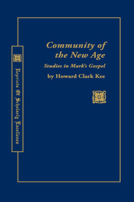 Community of the New Age: Studies in Mark's Gospel (Hardback)
