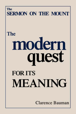 Sermon on the Mount: The Modern Quest for Its Meaning (Paperback)