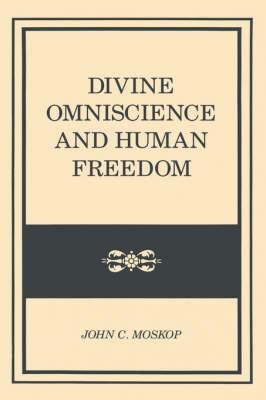 Divine Omniscience and Human Freedom (Hardback)