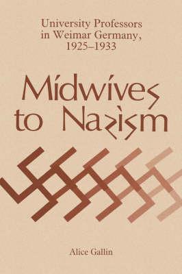 Midwives to Nazism (Hardback)