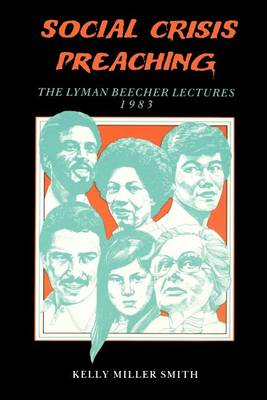 Social Crisis Preaching: The Lyman Beecher Lectures 1983 (P038/Mrc) (Paperback)