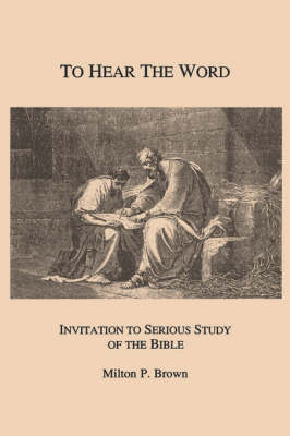 To Hear the Word: Invitation to Serious Study of the Bible (Paperback)