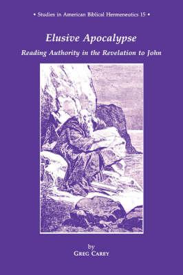 Elusive Apocalypse - Studies in American Biblical Hermeneutics v. 15 (Paperback)