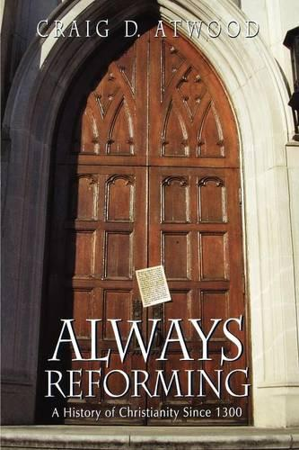 Always Reforming: A History of Christianity Since 1300 (Paperback)
