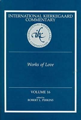 Works of Love - International Kierkegaard Commentary (Hardback)