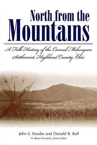 North From The Mountain: A Folk History Of The Carmel Melungeon Settlement, Highland County, Ohio (P (Paperback)