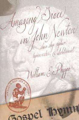 Amazing Grace in John Newton: Slave Ship Captain, Hymn Writer and Abolitionist (Hardback)