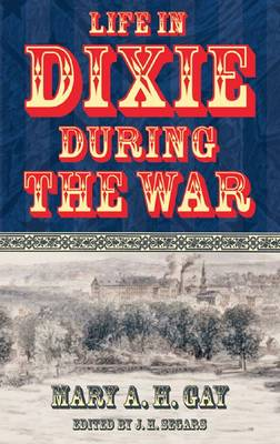 Life in Dixie During the War (Paperback)