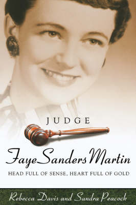 Judge Faye Sanders Martin: Head Full Of Sense, Heart Full Of Gold (Hardback)