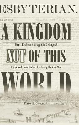 A Kingdom Not of This World (Hardback)