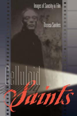 Celluloid Saints: Images of Sanctity in Film (Paperback)