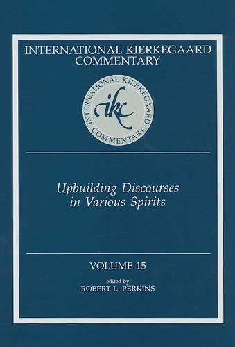 Ikc 15 Upbuilding Discourses In Various: Upbuilding Discourses In Various Spirits (H698/Mrc) (Hardback)