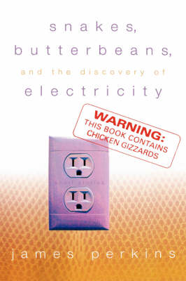 Snakes, Butterbeans & Electricity (Hardback)