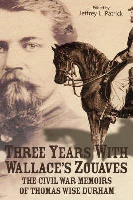 Three Years with Wallace's Zouaves (Hardback)
