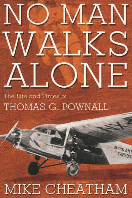 No Man Walks Alone-c: The Life and Times of Thomas G. Pownall (Hardback)