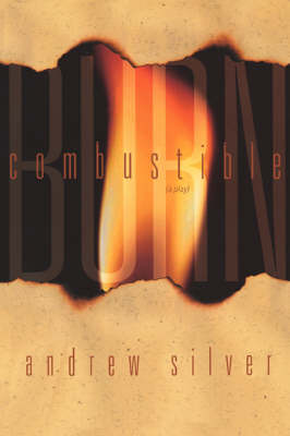 Combustible / Burn: A Play (Paperback)