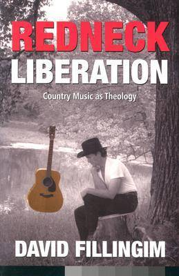 Redneck Liberation: Country Music as Theology (Paperback)