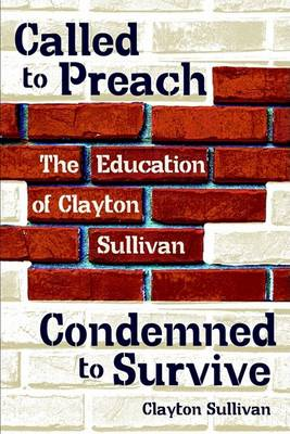 Called to Preach, Condemed to Survive (Paperback)