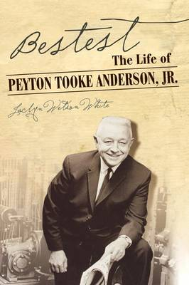 Bestest: The Biography of Peyton Anderson, Jr. (Hardback)