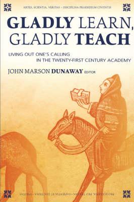 Gladly Learn, Gladly Teach (Paperback)