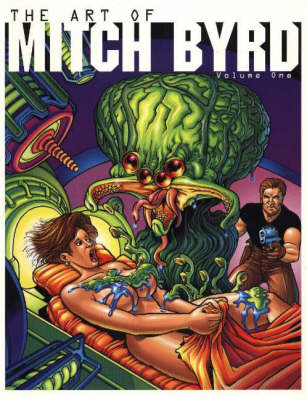 The Art of Mitch Byrd: Volume 1 (Paperback)