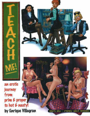 Teach Me: v. 1: An Erotic Journey from Prim and Proper to Hot and Nasty! (Paperback)