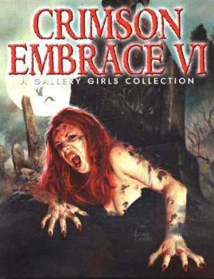Crimson Embrace VI: A Gallery Girls Collection (Paperback)