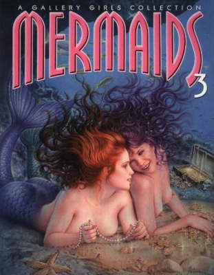 Mermaids 3: A Gallery Girls Collection (Paperback)