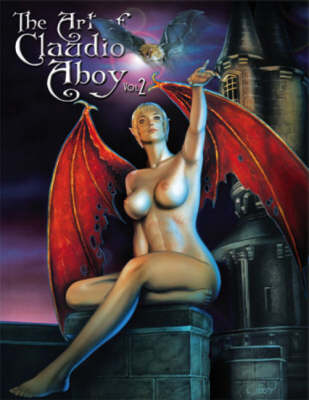 The Art of Claudio Aboy: v. 2 (Paperback)