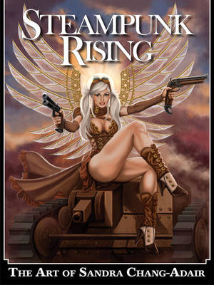 Steampunk Rising: The Art of Sandra Chang-Adair (Paperback)