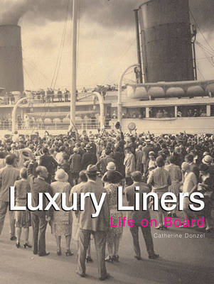 Luxury Liners: Life on Board (Hardback)