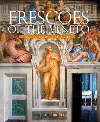 Frescoes of the Veneto: Venetian Palaces and Villas (Hardback)