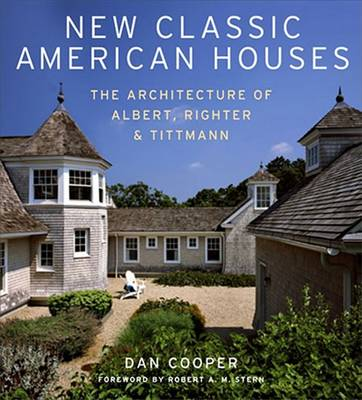 New Classic American Houses: Albert, Richter and Tittman (Hardback)