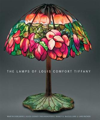 The Lamps of Louis Comfort Tiffany (Hardback)