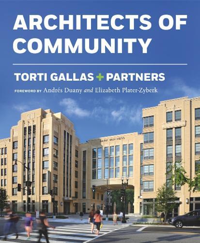 Torti Gallas + Partners: Architects of Community (Hardback)