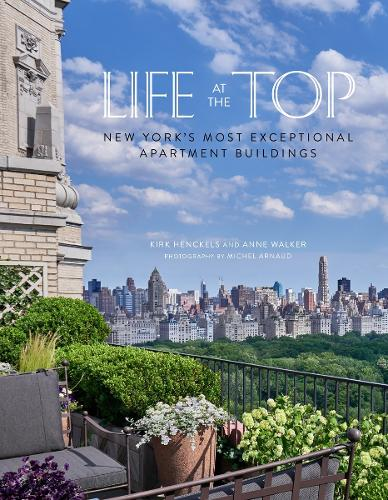 Life at the Top: New York's Most Exceptional Apartment Buidings (Hardback)
