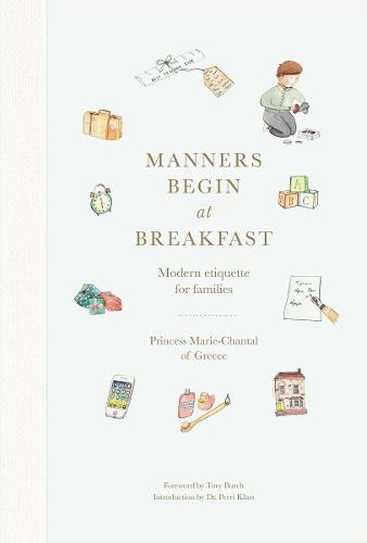 Manners Begin at Breakfast: Modern etiquette for families (Hardback)