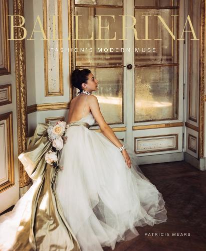 Ballerina: Fashion's Modern Muse (Hardback)