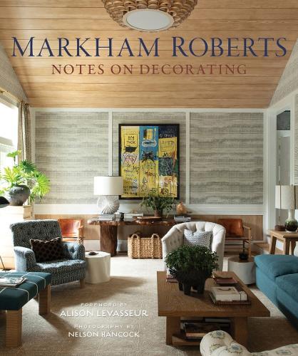 Markham Roberts: Notes on Decorating (Hardback)